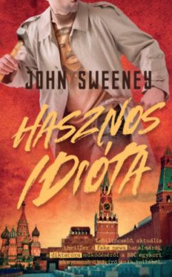 Hasznos idióta - John Sweeney