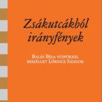 Zsákutcákból irányfények - Balás Béla püspökkel beszélget  Lőrincz Sándor - Balás Béla; Lőrincz Sándor