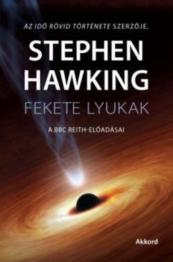 Fekete lyukak - Stephen Hawking