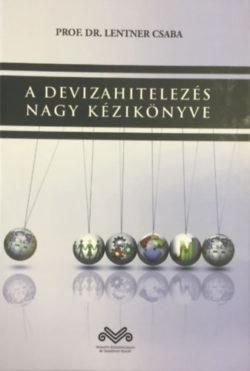 A devizahitelezés nagy kézikönyve - Lentner Csaba
