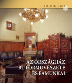 Az Országház bútorművészete és famunkái - Kelecsényi Kristóf