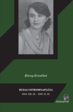 Budai ostromnaplója - 1944. XII. 24 - 1945. II. 23. - Kócsy Erzsébet