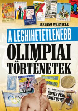 A leghihetetlenebb olimpiai történetek - Luciano Wernicke