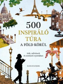 500 inspiráló túra a Föld körül - Kath Stathers