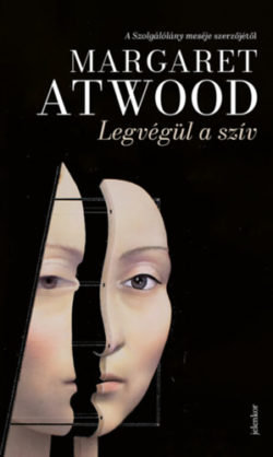 Legvégül a szív - Margaret Atwood