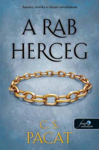 A rab herceg - A rab herceg 1. - C.S. Pacat