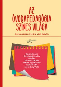 Az óvodapedagógia színes világa - Petőné Vígh Katalin