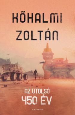Az utolsó 450 év - Kőhalmi Zoltán