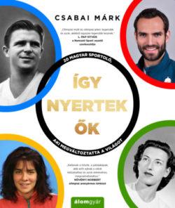 Így nyertek ők - 20 magyar sportoló