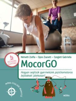 MocorGo - Hogyan segítsük gyermekünk pszichomotoros fejlődését játékosan? - Németh Zsófia