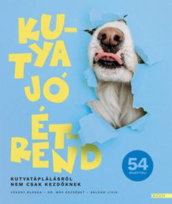 Kutya jó étrend - Kutyatáplálásról nem csak kezdőknek - Vékony Blanka