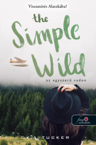 The Simple Wild - Az egyszerű vadon - K. A. Tucker