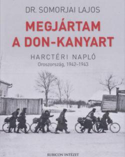 Megjártam a Don-kanyart - Harctéri napló - Oroszország