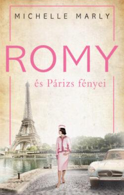 Romy és Párizs fényei - Michelle Marly