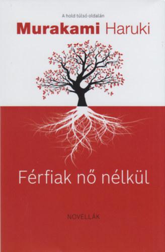 Férfiak nő nélkül - Murakami Haruki
