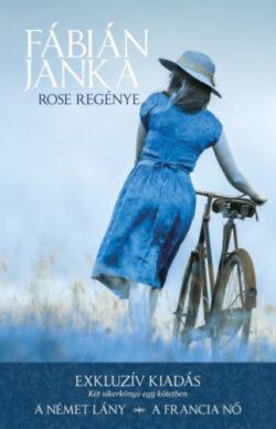 Rose regénye - Fábián Janka