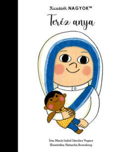 Kicsikből NAGYOK - Teréz anya - María Isabel Sanchez Vegara