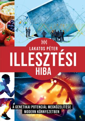 Illesztési hiba - A genetikai potenciál megközelítése modern környezetben - Lakatos Péter