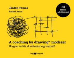 A coaching by drawing módszer - Hogyan indíts el változást egy rajzzal? - Járdán Tamás