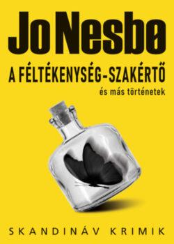 A féltékenység-szakértő és más történetek - Jo Nesbo