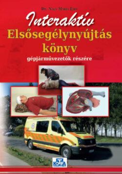 Interaktív Elsősegélynyújtás könyv gépjárművezetők részére - Dr. Nagy Mária Edit