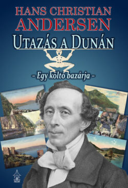 Utazás a Dunán - Egy költő bazárja - Hans Christian Andresen