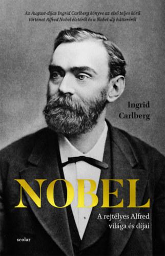 Nobel - A rejtélyes Alfred világa és díjai - Ingrid Carlberg