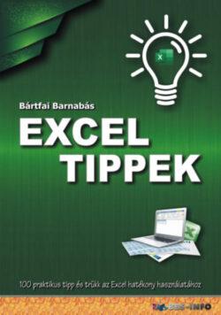 Excel tippek - 100 praktikus tipp és trükk az Excel hatékony használatához - Bártfai Barnabás