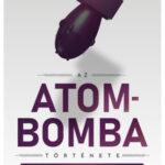 Az atombomba története - Hubert Mania