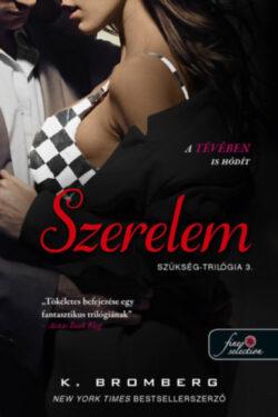 Szerelem - Szükség-trilógia 3. - K. Bromberg