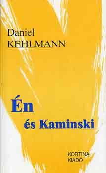 Én és Kaminski - Daniel Kehlmann