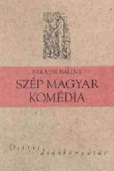 Szép magyar komédia - Balassi Bálint