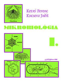 Mikrobiológia I. - Kucsera Judit; Kevei Ferenc