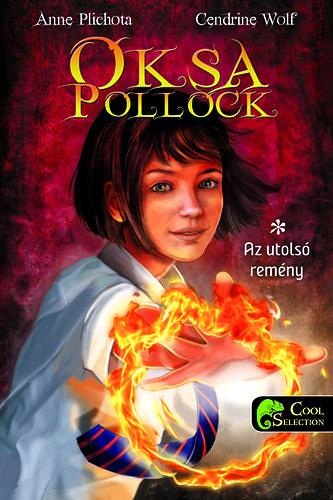 Oksa Pollock - Az utolsó remény - KEMÉNYTÁBLA - Anne Plichota; Cendrine Wolf