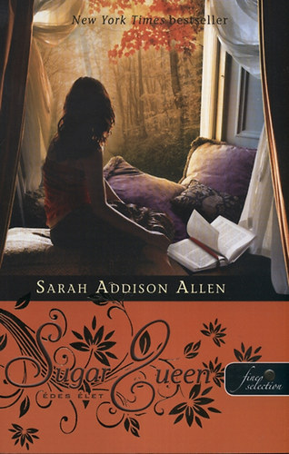 Sugar Queen - Édes élet - KEMÉNYTÁBLA - Sarah Addison Allen