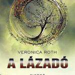 A lázadó - Veronica Roth