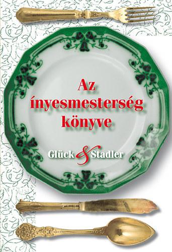Az ínyesmesterség könyve - Glück Frigyes; Stadler Károly