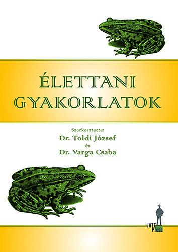 Élettani gyakorlatok - Toldi József; Varga Csaba