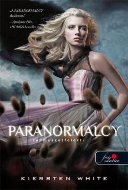 Paranormalcy - Természetfölötti - Kiersten White