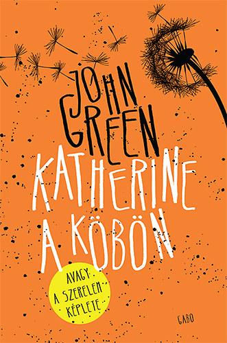 Katherine a köbön - John Green