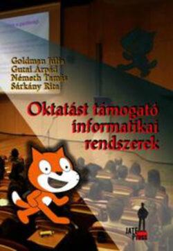 Oktatást támogató informatikai rendszerek - Goldman Júlia; Gutai Árpád; Németh Tamás; Sárkány Rita