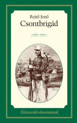 Csontbrigád - Életreszóló olvasmányok 6. - Rejtő Jenő
