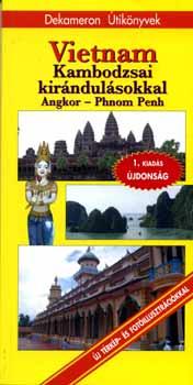 Vietnam - Kamdodzsai kirándulásokkal - Angkor - Phnom Penh - Pap Gábor; Csányi Gergő; Solymos Péter