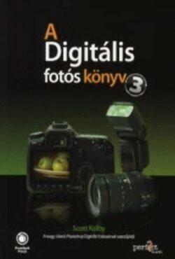 A digitális fotós könyv 3. - Scott Kelby