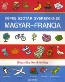 Képes szótár gyerekeknek - Magyar-francia -