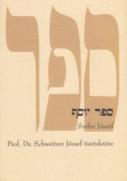 Széfer Jószéf - A tanítványok tanulmánykötete a tanítómester (Rabbi)
