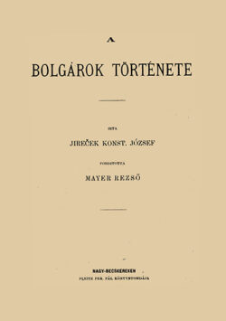 A bolgárok története - Josef Konstantin Jirecek