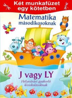 Matematika másodikosoknak- J vagy Ly - Két munkafüzet egy kötetben -