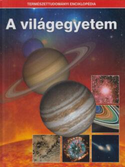 A világegyetem - Természettudományi enciklopédia 1. -