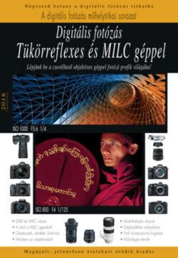 Digitális fotózás tükörreflexes és MILC géppel - Frissített